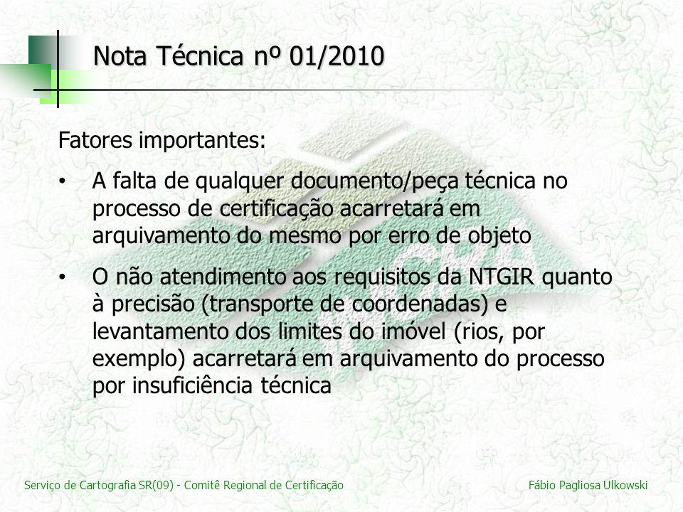 Serviço de Cartografia SR(09) - Comitê Regional de CertificaçãoFábio Pagliosa Ulkowski Fatores importantes: A falta de qualquer documento/peça técnica