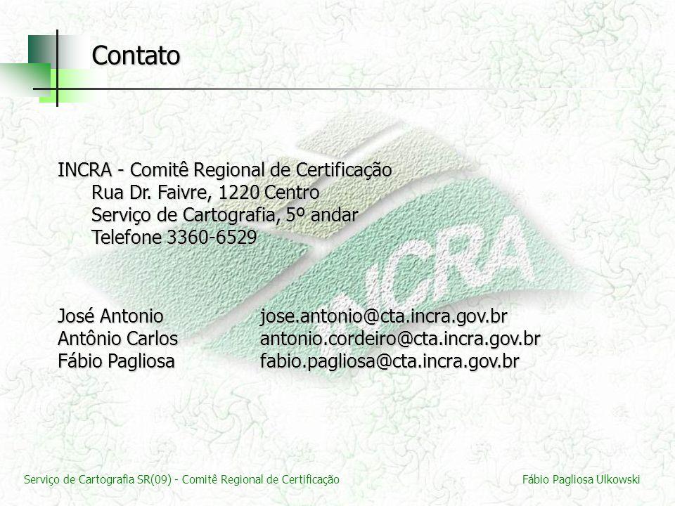 Serviço de Cartografia SR(09) - Comitê Regional de CertificaçãoFábio Pagliosa Ulkowski INCRA - Comitê Regional de Certificação Rua Dr. Faivre, 1220 Ce