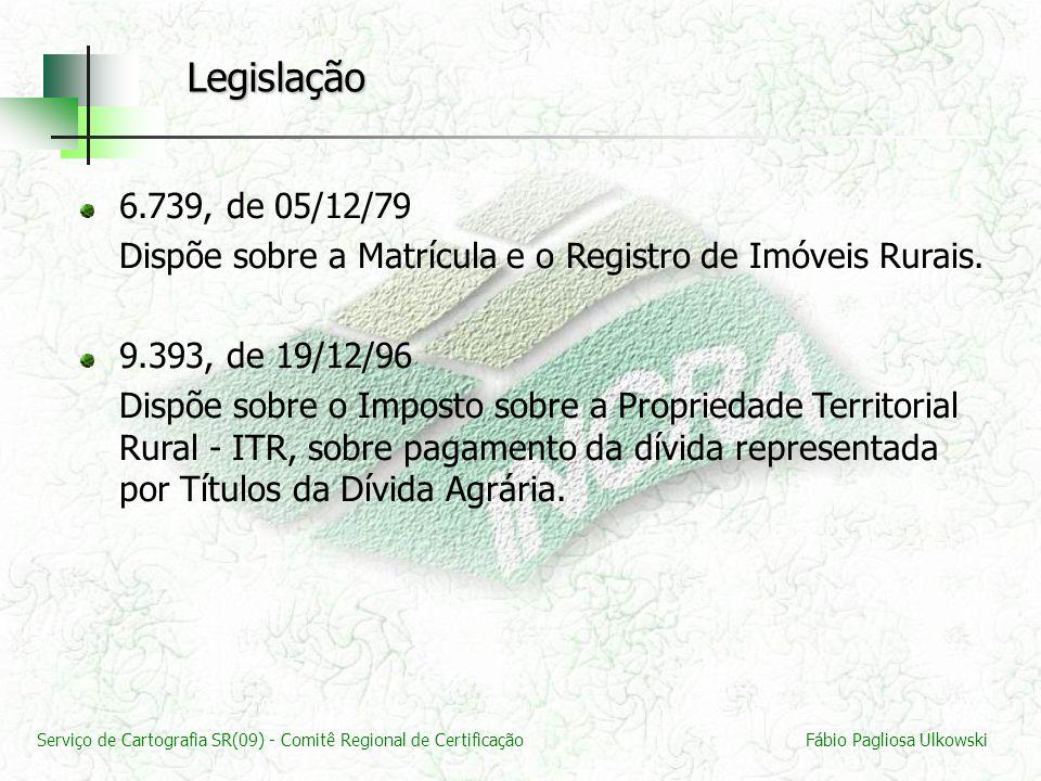 Serviço de Cartografia SR(09) - Comitê Regional de CertificaçãoFábio Pagliosa Ulkowski 6.739, de 05/12/79 Dispõe sobre a Matrícula e o Registro de Imó