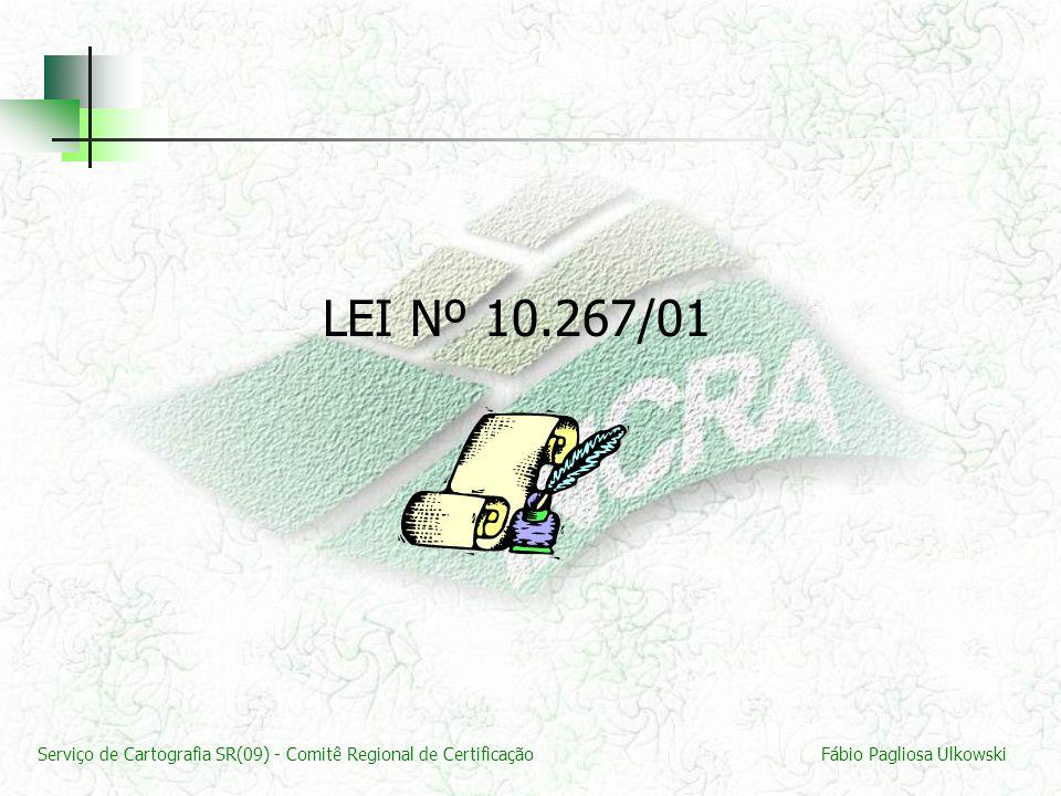 Serviço de Cartografia SR(09) - Comitê Regional de CertificaçãoFábio Pagliosa Ulkowski LEI Nº 10.267/01