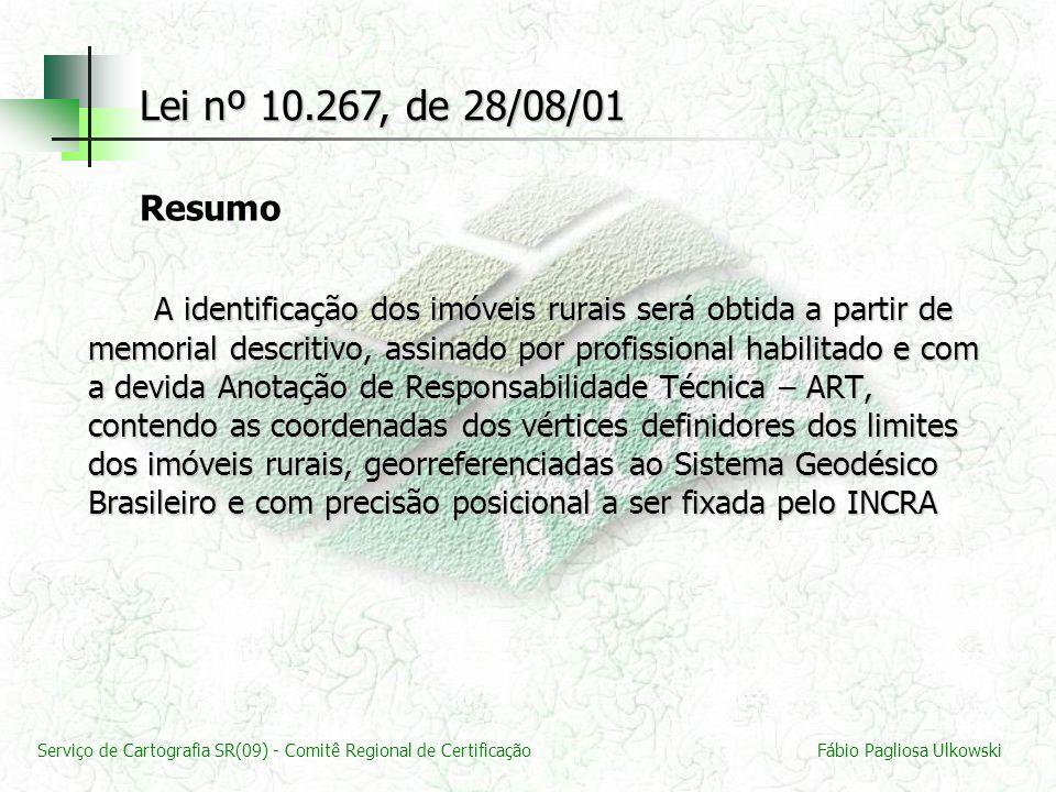 Serviço de Cartografia SR(09) - Comitê Regional de CertificaçãoFábio Pagliosa Ulkowski A identificação dos imóveis rurais será obtida a partir de memo