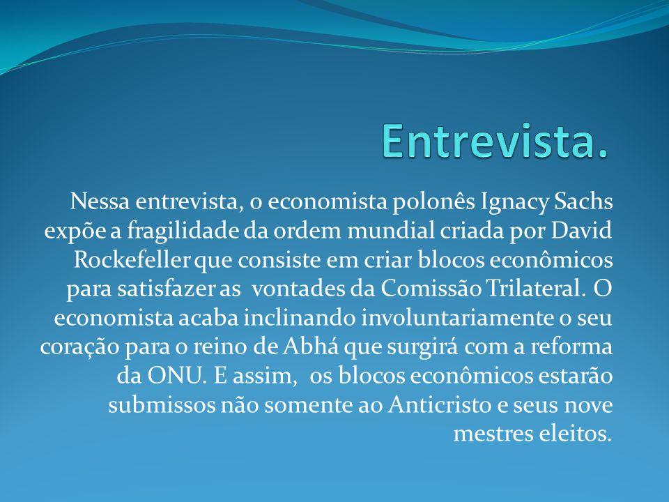 Nessa entrevista, o economista polonês Ignacy Sachs expõe a fragilidade da ordem mundial criada por David Rockefeller que consiste em criar blocos eco