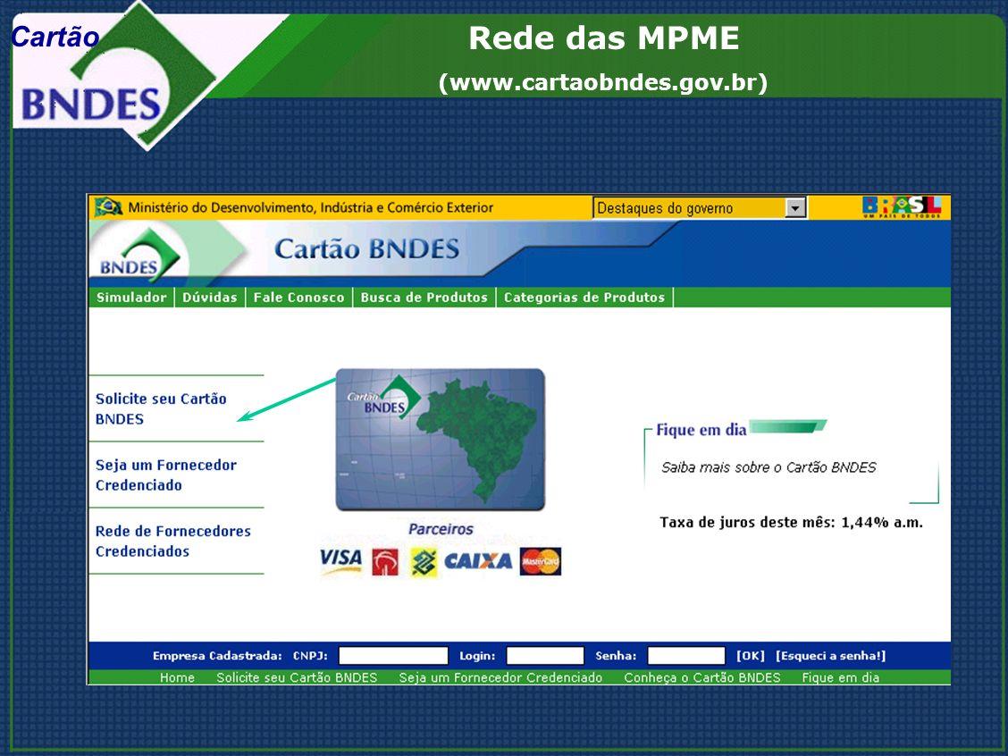 Rede das MPME (www.cartaobndes.gov.br) Cartão
