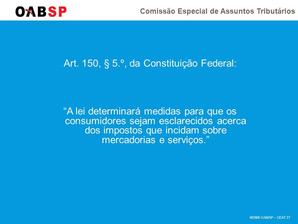 Comissão Especial de Assuntos Tributários ©2008 OAB/SP – CEAT 27 Art.