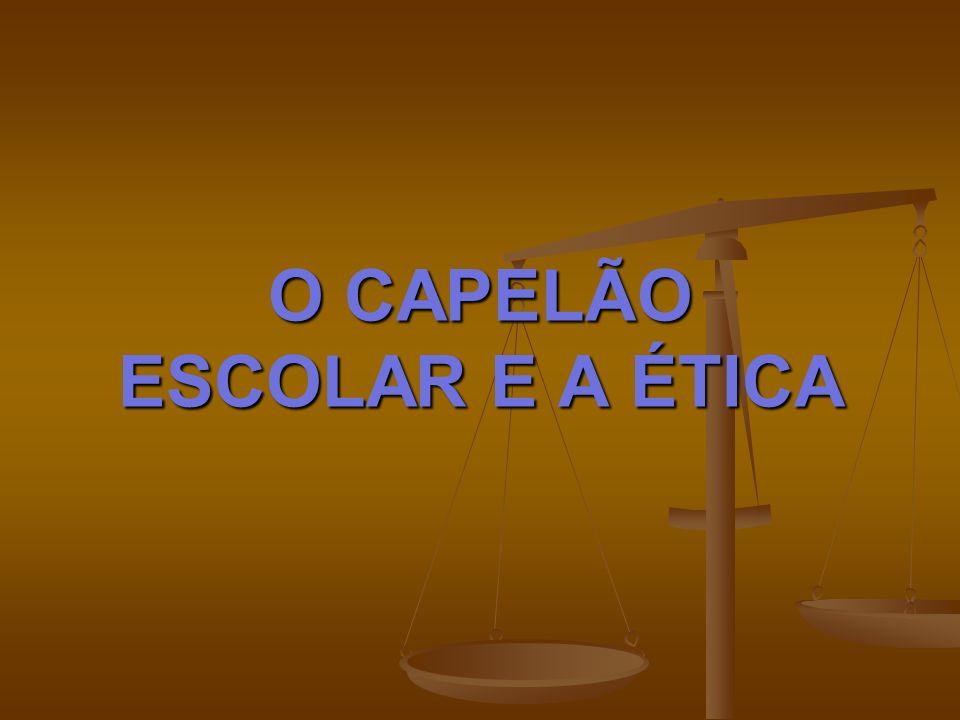 O CAPELÃO ESCOLAR E A ÉTICA