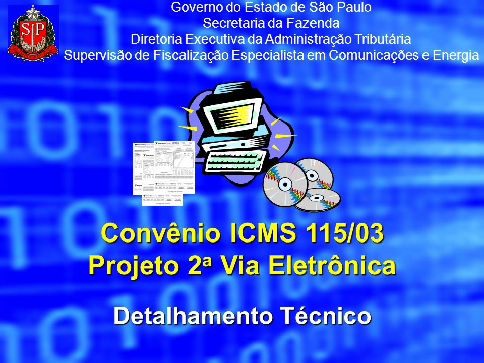 Detalhamento Técnico Governo do Estado de São Paulo Secretaria da Fazenda Diretoria Executiva da Administração Tributária Supervisão de Fiscalização E