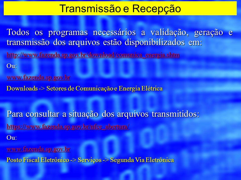 Todos os programas necessários a validação, geração e transmissão dos arquivos estão disponibilizados em: http://www.fazenda.sp.gov.br/download/comuni