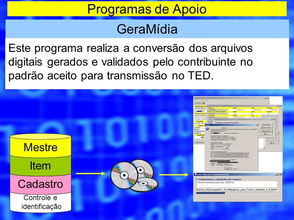 Programas de Apoio GeraMídia Este programa realiza a conversão dos arquivos digitais gerados e validados pelo contribuinte no padrão aceito para trans
