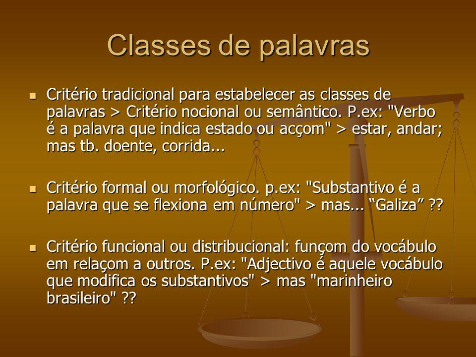 Classes de palavras Critério tradicional para estabelecer as classes de palavras > Critério nocional ou semântico.