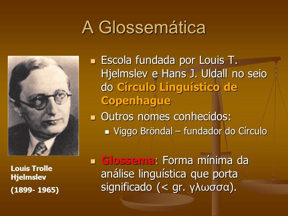 Escola fundada por Louis T.Hjelmslev e Hans J.
