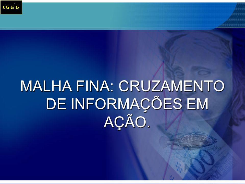 MALHA FINA: CRUZAMENTO DE INFORMAÇÕES EM AÇÃO.