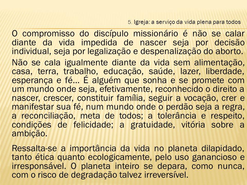 O compromisso do discípulo missionário é não se calar diante da vida impedida de nascer seja por decisão individual, seja por legalização e despenaliz