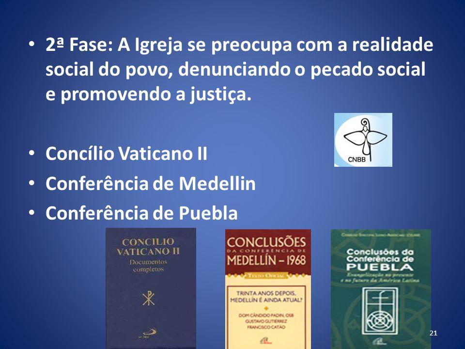 2ª Fase: A Igreja se preocupa com a realidade social do povo, denunciando o pecado social e promovendo a justiça.