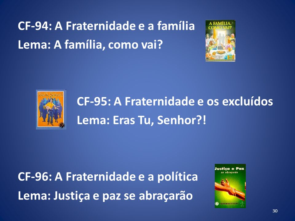 CF-94: A Fraternidade e a família Lema: A família, como vai.