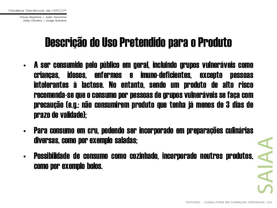 Descrição do Uso Pretendido para o Produto A ser consumido pelo público em geral, incluindo grupos vulneráveis como crianças, idosos, enfermos e imuno