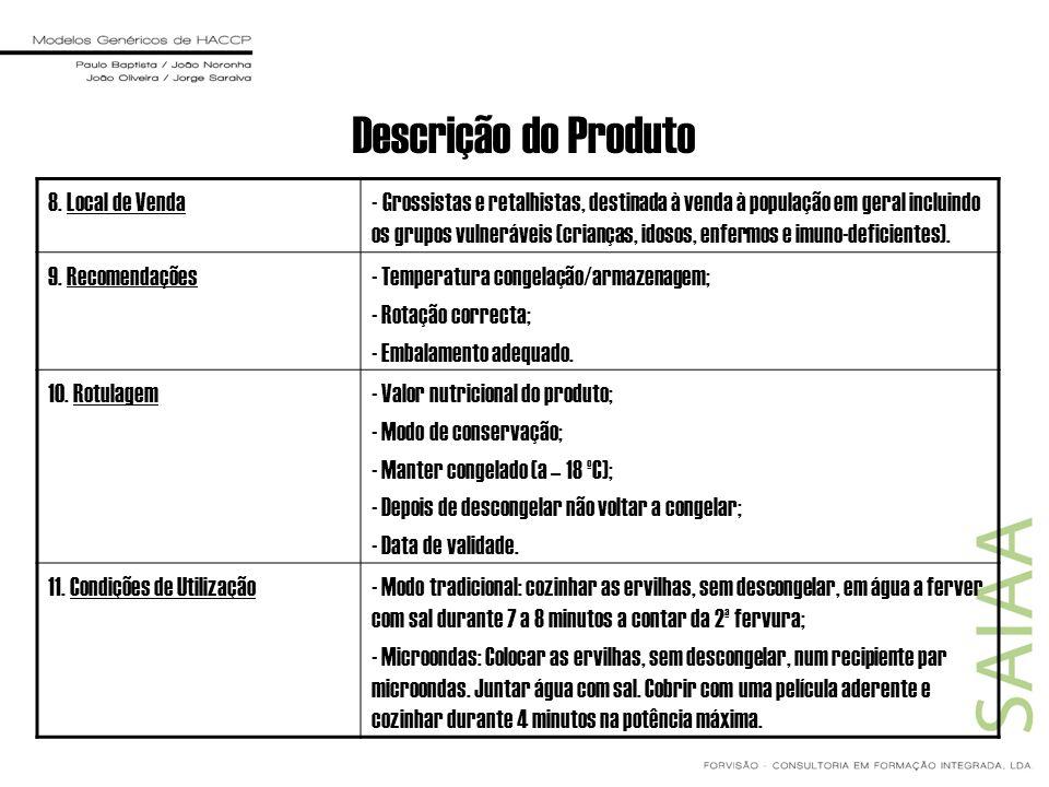 Descrição do Produto 8. Local de Venda- Grossistas e retalhistas, destinada à venda à população em geral incluindo os grupos vulneráveis (crianças, id