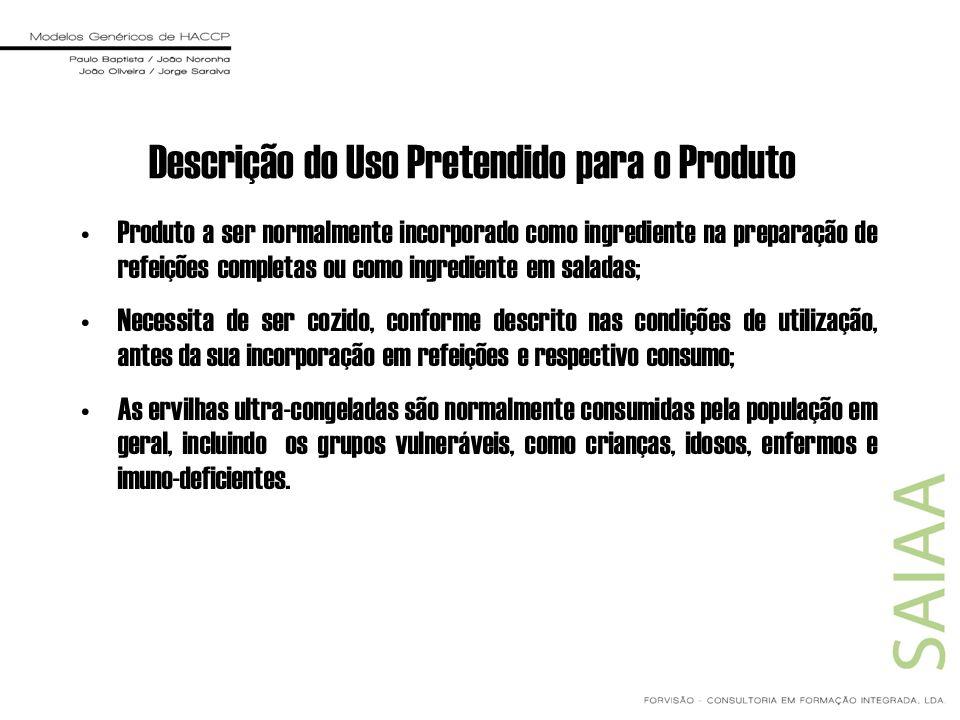 Descrição do Uso Pretendido para o Produto Produto a ser normalmente incorporado como ingrediente na preparação de refeições completas ou como ingredi