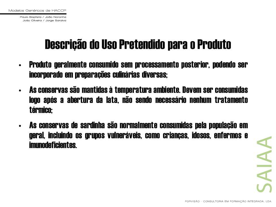 Descrição do Uso Pretendido para o Produto Produto geralmente consumido sem processamento posterior, podendo ser incorporado em preparações culinárias