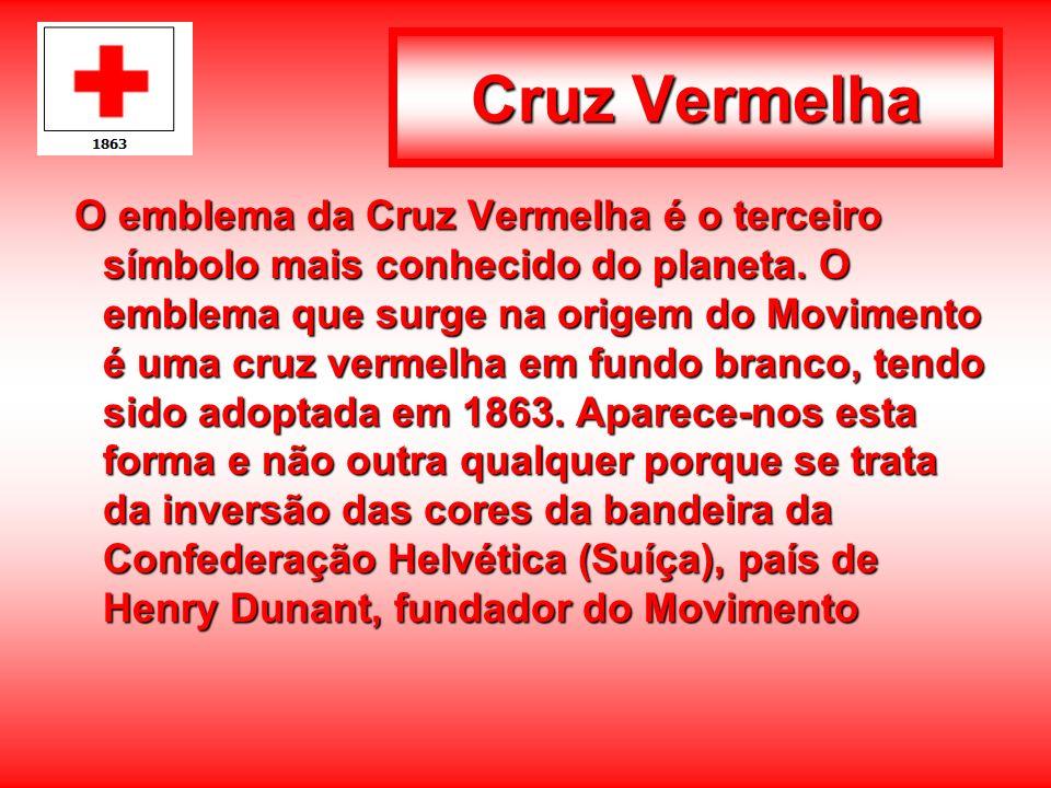 Cruz Vermelha O emblema da Cruz Vermelha é o terceiro símbolo mais conhecido do planeta. O emblema que surge na origem do Movimento é uma cruz vermelh