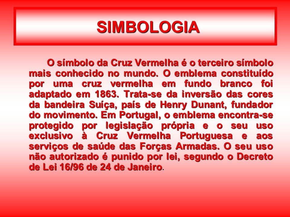 SIMBOLOGIA O símbolo da Cruz Vermelha é o terceiro símbolo mais conhecido no mundo. O emblema constituído por uma cruz vermelha em fundo branco foi ad