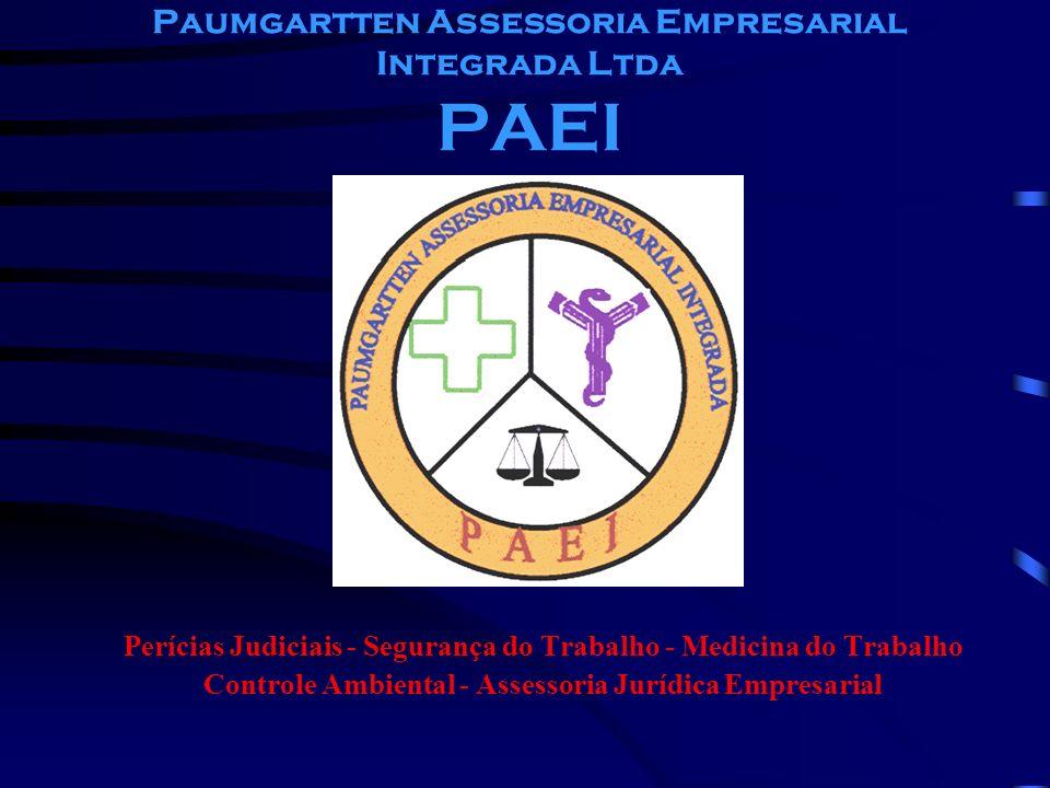 Paumgartten Assessoria Empresarial Integrada Ltda PAEI Perícias Judiciais - Segurança do Trabalho - Medicina do Trabalho Controle Ambiental - Assessor
