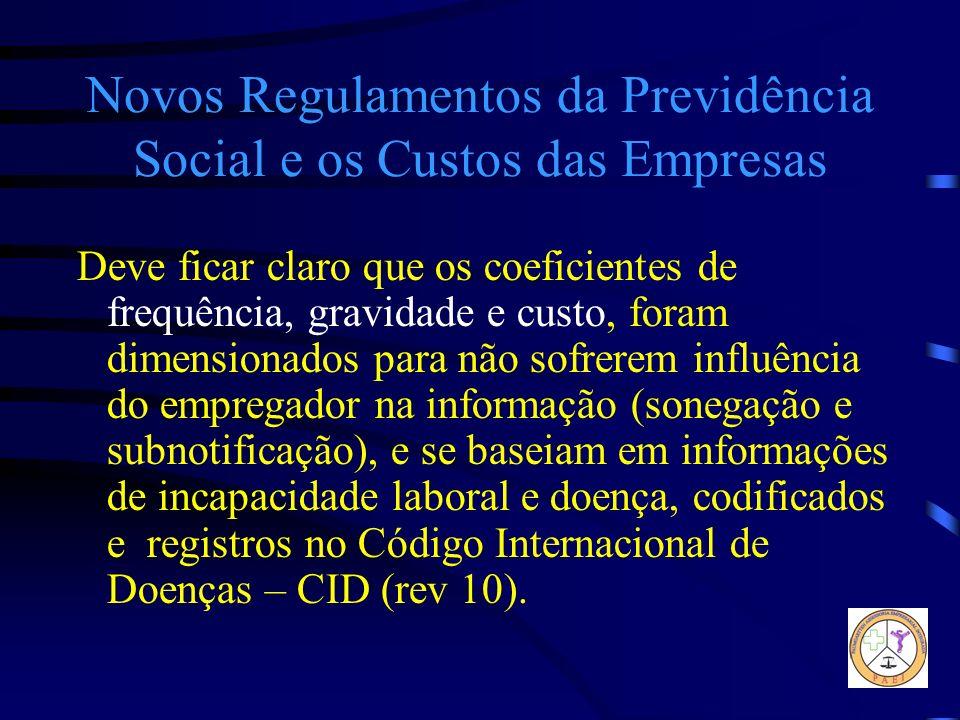 Novos Regulamentos da Previdência Social e os Custos das Empresas Deve ficar claro que os coeficientes de frequência, gravidade e custo, foram dimensi