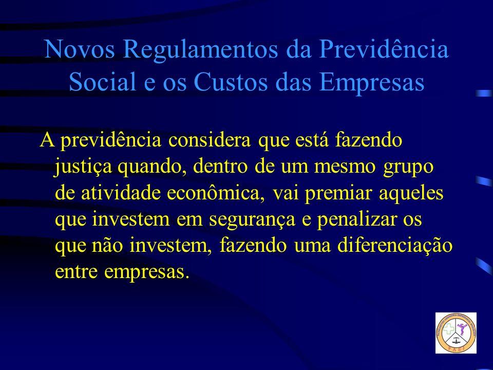 Novos Regulamentos da Previdência Social e os Custos das Empresas A previdência considera que está fazendo justiça quando, dentro de um mesmo grupo de