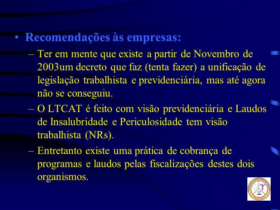 Recomendações às empresas: –Ter em mente que existe a partir de Novembro de 2003um decreto que faz (tenta fazer) a unificação de legislação trabalhist