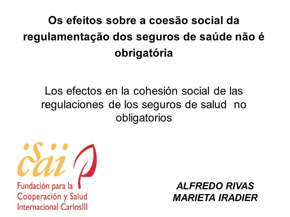 Os efeitos sobre a coesão social da regulamentação dos seguros de saúde não é obrigatória Los efectos en la cohesión social de las regulaciones de los
