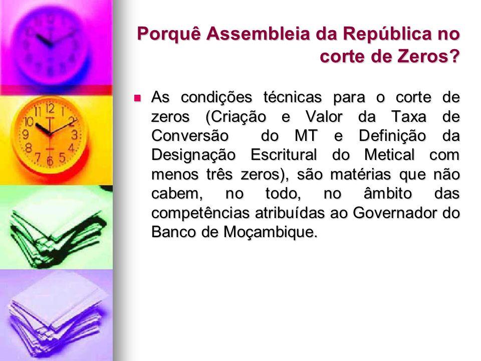 Porquê Assembleia da República no corte de Zeros? As condições técnicas para o corte de zeros (Criação e Valor da Taxa de Conversão do MT e Definição