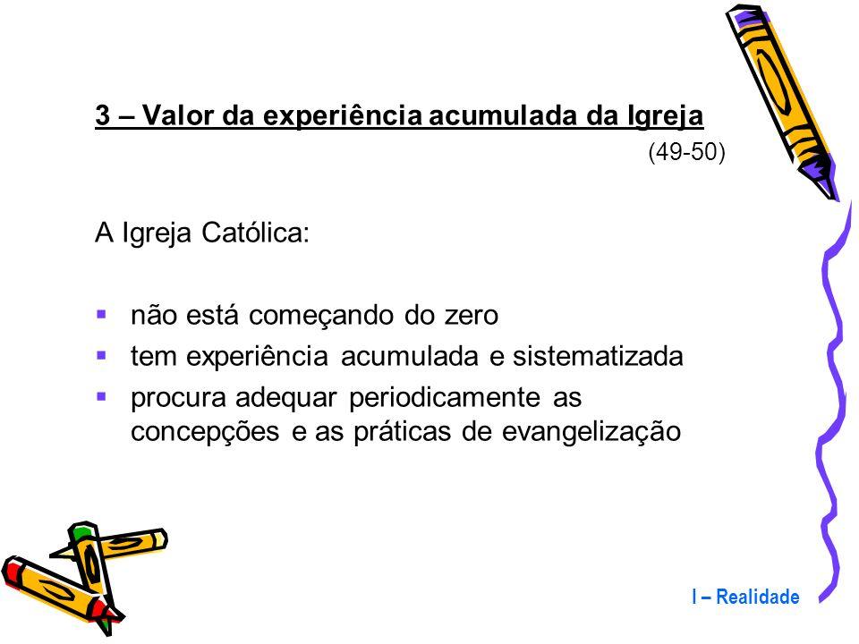 I – Realidade Esta participação eclesial tem suscitado: vocações sacerdotais e religiosas e para outros ministérios interesse pelas propostas exigente