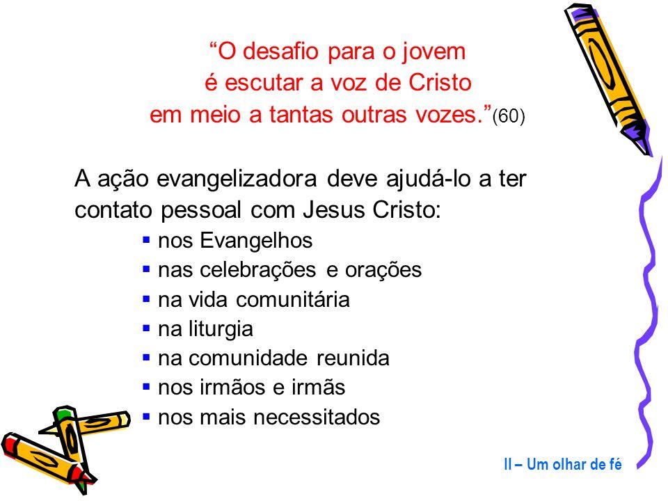 O jovem é convidado por Jesus a ser discípulo: é um convite pessoal acontece uma vinculação:Vós sois meus amigos Maria é modelo de discípulo/a: escuta