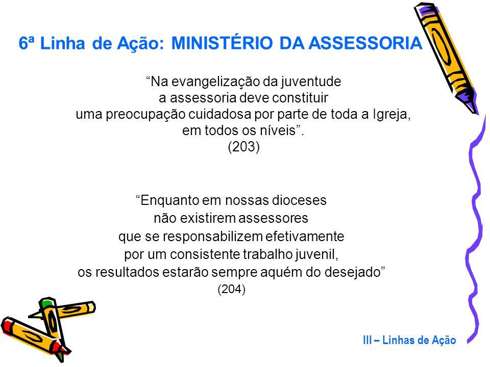 6ª. Linha de Ação: MINISTÉRIO DA ASSESSORIA