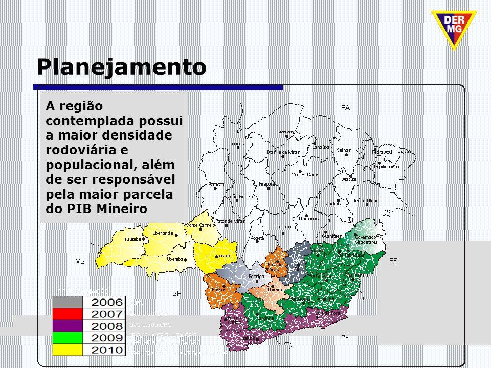 Planejamento 2007: 1.794,8 km 2008: 4.746,1 km 2009: 6.640,6 km 2010: 9.303,0 km 2011: 9.432,7 km A região contemplada possui a maior densidade rodovi