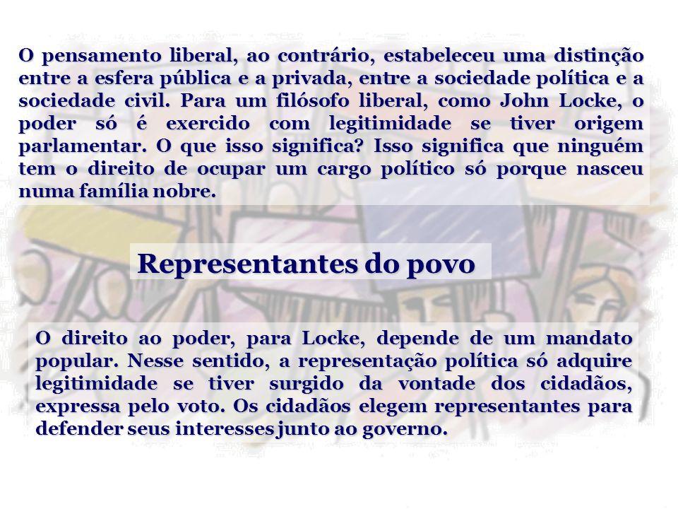 O pensamento liberal, ao contrário, estabeleceu uma distinção entre a esfera pública e a privada, entre a sociedade política e a sociedade civil. Para