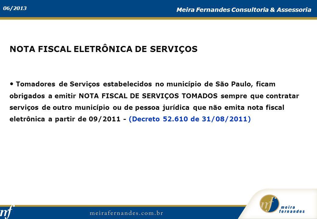 06/2013 Meira Fernandes Consultoria & Assessoria NOTA FISCAL ELETRÔNICA DE SERVIÇOS Tomadores de Serviços estabelecidos no município de São Paulo, fic