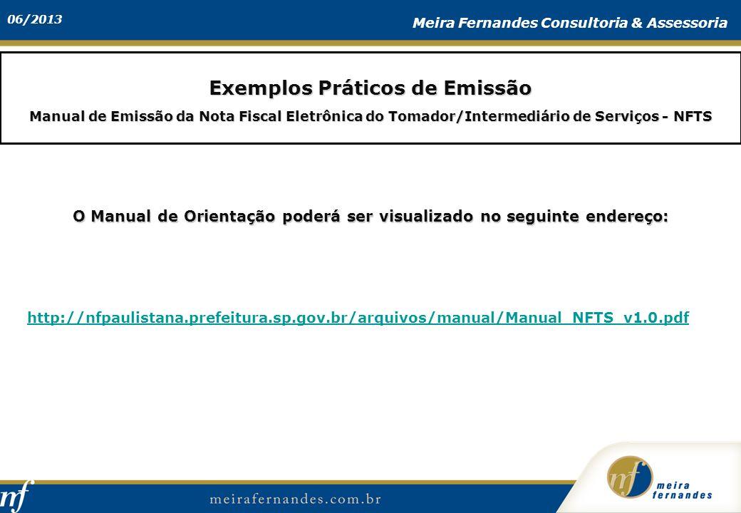 06/2013 Meira Fernandes Consultoria & Assessoria Exemplos Práticos de Emissão Manual de Emissão da Nota Fiscal Eletrônica do Tomador/Intermediário de