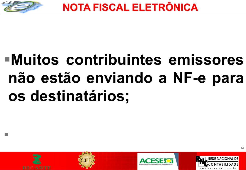 14 Muitos contribuintes emissores não estão enviando a NF-e para os destinatários; NOTA FISCAL ELETRÔNICA