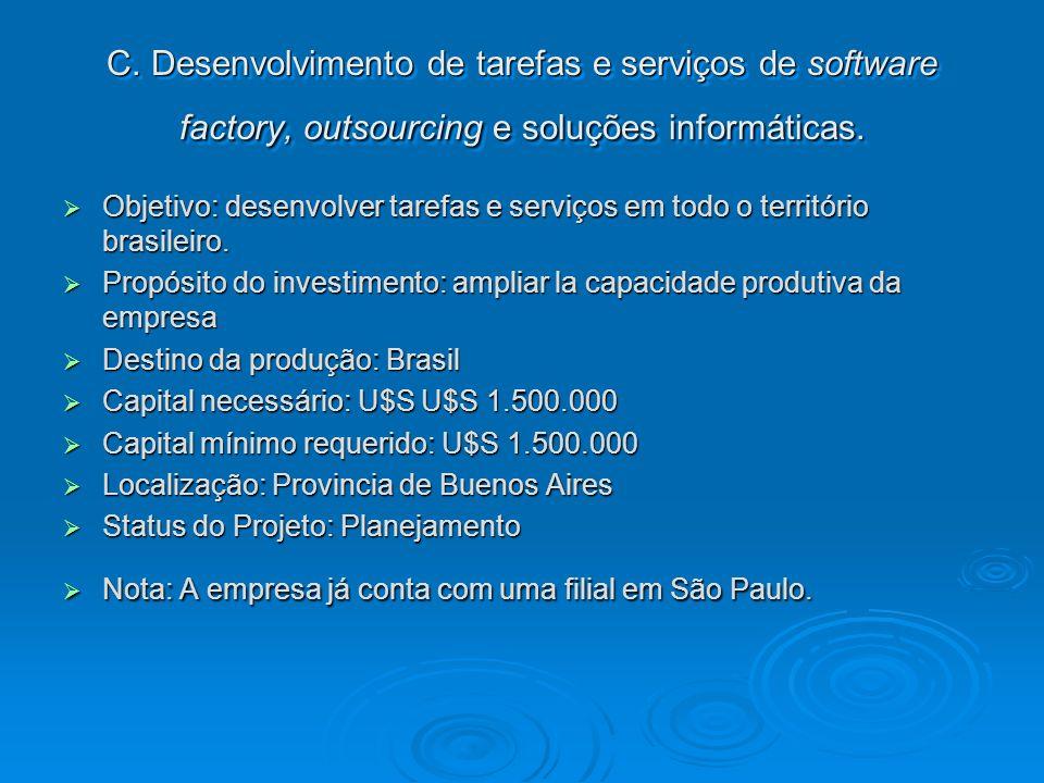 C. Desenvolvimento de tarefas e serviços de software factory, outsourcing e soluções informáticas. Objetivo: desenvolver tarefas e serviços em todo o