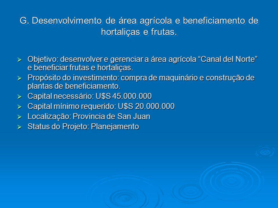 G. Desenvolvimento de área agrícola e beneficiamento de hortaliças e frutas. Objetivo: desenvolver e gerenciar a área agrícola Canal del Norte e benef