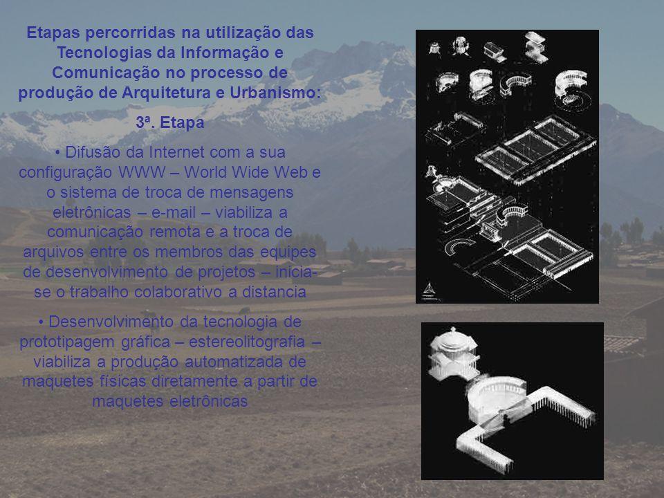 Etapas percorridas na utilização das Tecnologias da Informação e Comunicação no processo de produção de Arquitetura e Urbanismo: 3ª. Etapa Difusão da