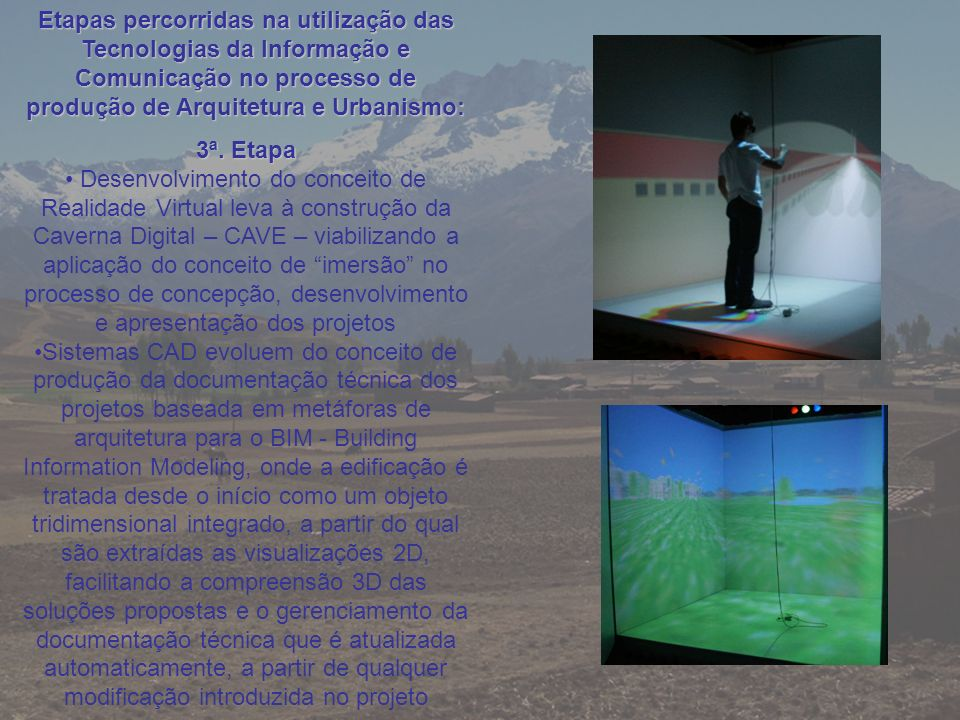 Etapas percorridas na utilização das Tecnologias da Informação e Comunicação no processo de produção de Arquitetura e Urbanismo: 3ª. Etapa Desenvolvim