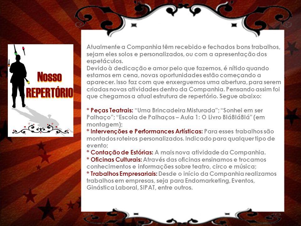 UMA BRINCADEIRA MISTURADA De: Nico Serrano e Toni Grangeiro O espetáculo é baseado na história de dois clowns (Tuingo e Tchicabum), onde fazem de tudo para conquistar um beijo da boneca de pano (Eugênia).