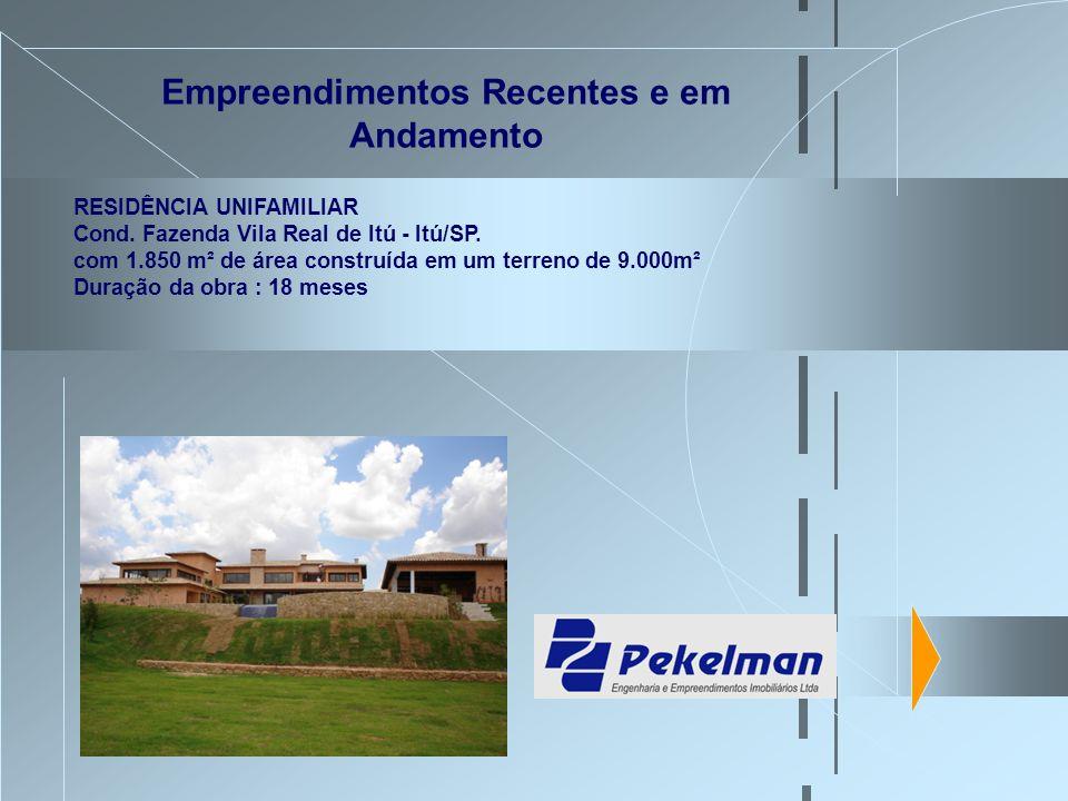 Empreendimentos Recentes e em Andamento RESIDÊNCIA UNIFAMILIAR Cond. Fazenda Vila Real de Itú - Itú/SP. com 1.850 m² de área construída em um terreno