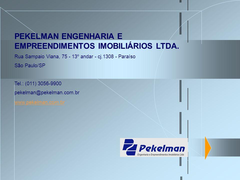 PEKELMAN ENGENHARIA E EMPREENDIMENTOS IMOBILIÁRIOS LTDA. Rua Sampaio Viana, 75 - 13º andar - cj.1308 - Paraíso São Paulo/SP Tel.: (011) 3056-9900 peke