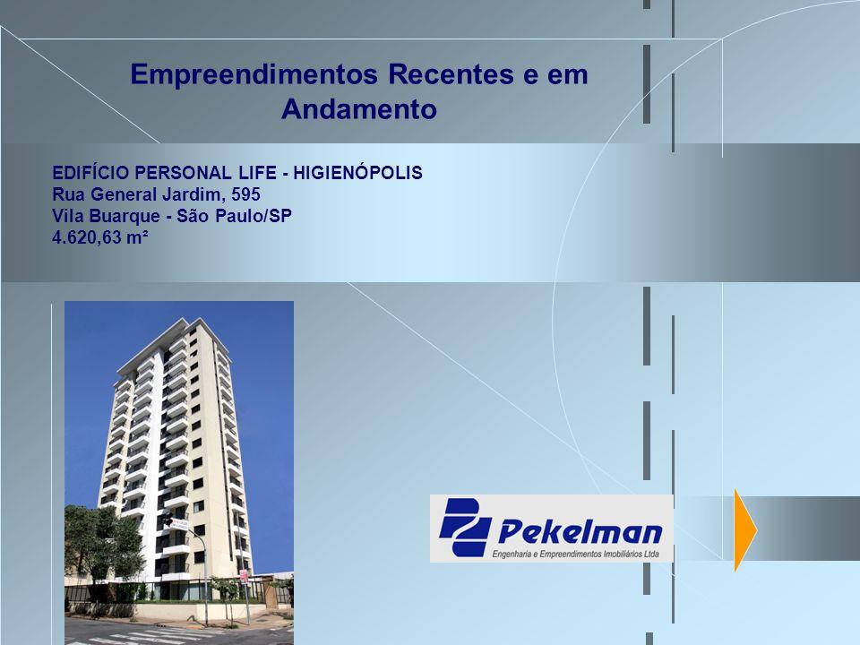 Empreendimentos Recentes e em Andamento EDIFÍCIO PERSONAL LIFE - GRANJA JULIETA Rua Antonio das Chagas, 950 Chácara Sto.