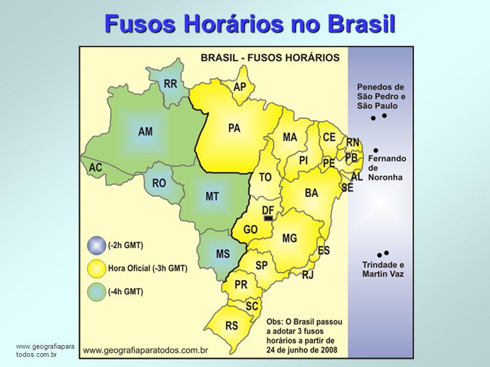 Fusos Horários no Brasil www.geografiapara todos.com.br