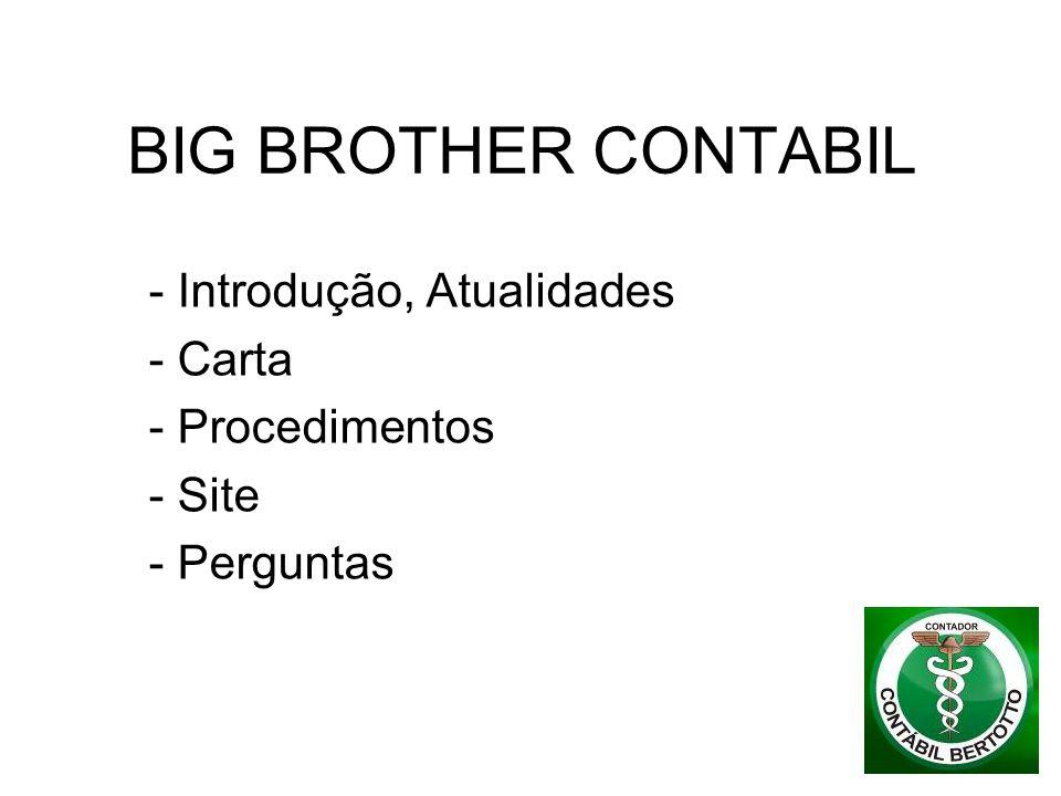 BIG BROTHER CONTABIL - Introdução, Atualidades - Carta - Procedimentos - Site - Perguntas