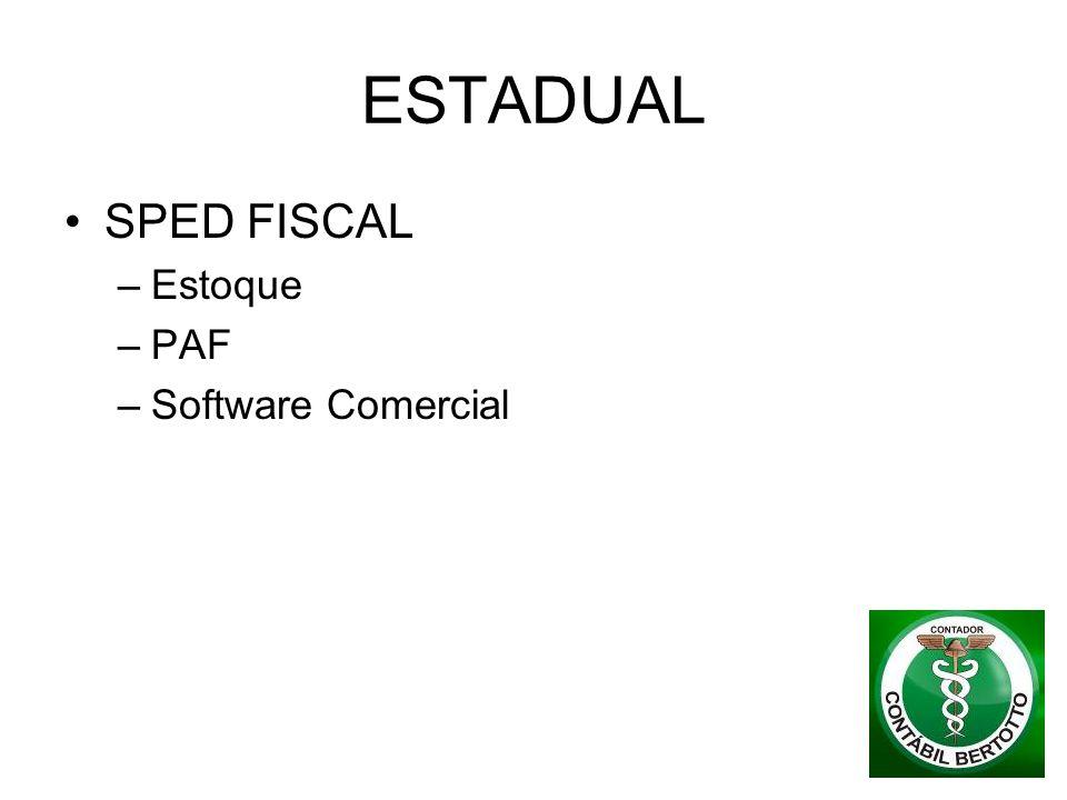 ESTADUAL SPED FISCAL –Estoque –PAF –Software Comercial