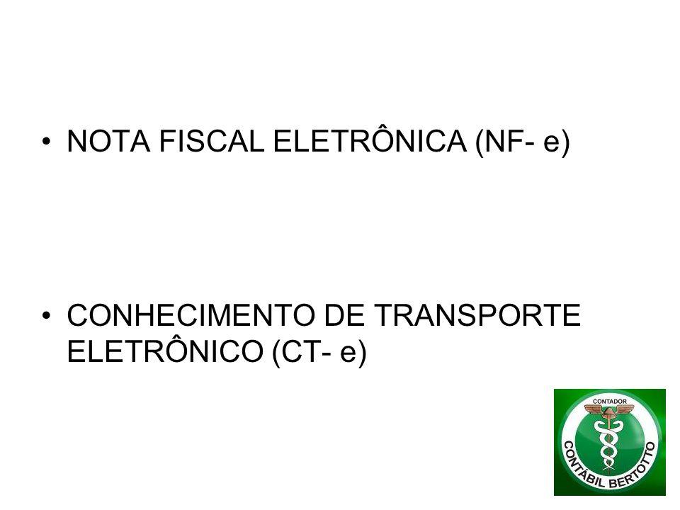 NOTA FISCAL ELETRÔNICA (NF- e) CONHECIMENTO DE TRANSPORTE ELETRÔNICO (CT- e)